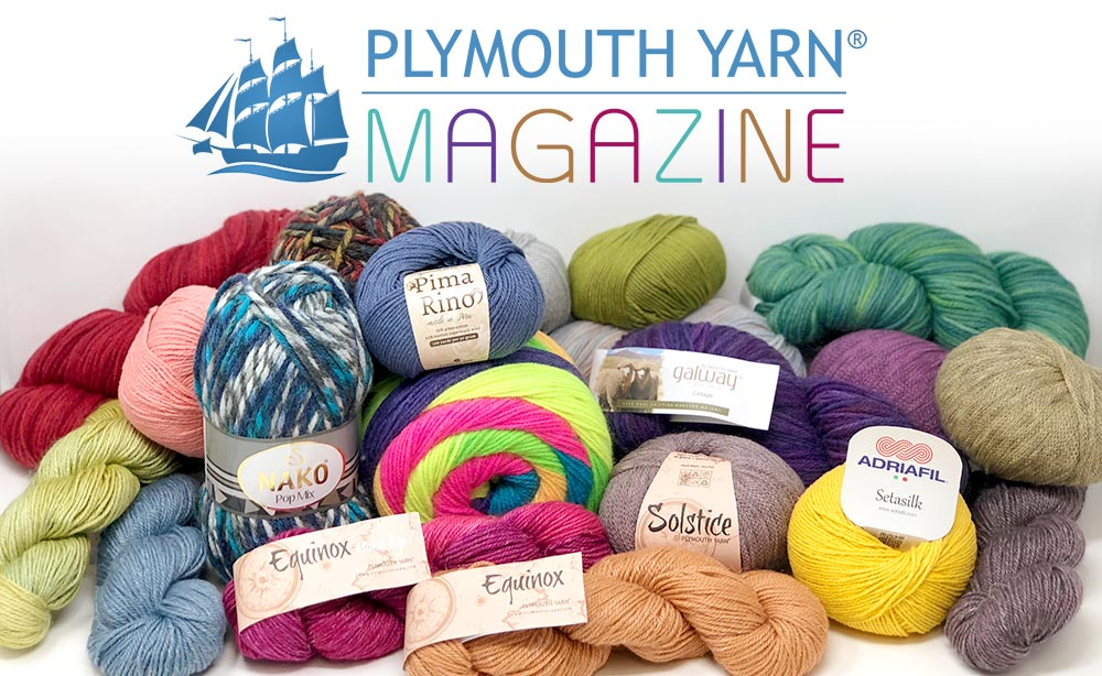 Welcome To Plymouth Yarn Magazine Plymouth Yarn Magazine Your