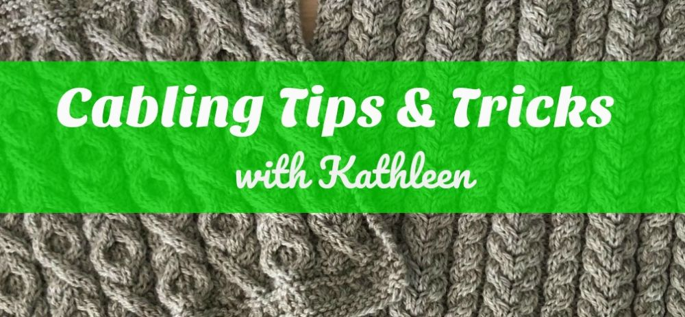 Galway Cabled Tunic: Cabling Tips & Tricks