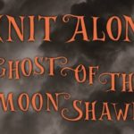 Ghost of the Moon Mystery Knitalong Clue 1